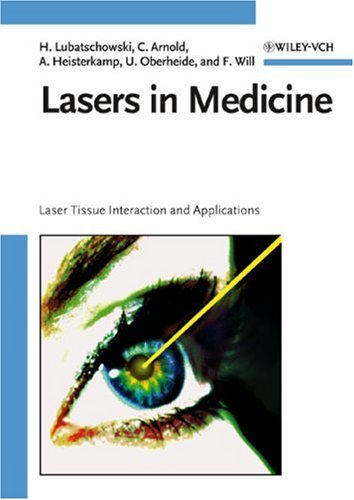 Laser in Medicine: Laser-tissue Interaction And Applications - a Handbook for Physicists