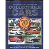 img - for The Complete Book of Collectible Cars: 70 Years of Blue Chip Auto Investments, 1930-2000 book / textbook / text book