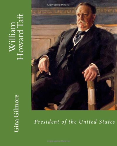 William Howard Taft: President of the United States PDF