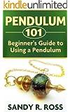 Pendulum 101 - The Beginner's Guide to Using a Pendulum