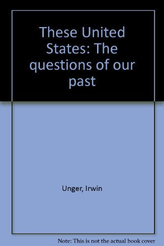 These United States: The questions of our past