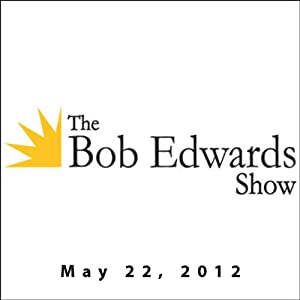 The Bob Edwards Show, Diana Henriques and Frank Deford, May 22, 2012 | [Bob Edwards]