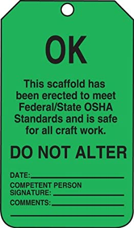 "Accuform Signs TSS103PTP Scaffold Status Tag, Legend ""OK - THIS SCAFFOLD HAS BEEN ERECTED TO MEET FEDERAL/STATE OSHA STANDARDS AND IS SAFE FOR ALL CRAFT WORK"", 5.75"" Length x 3.25"" Width x 0.015"" Thickness, RP-Plastic, Black on Green (Pack of 25)"