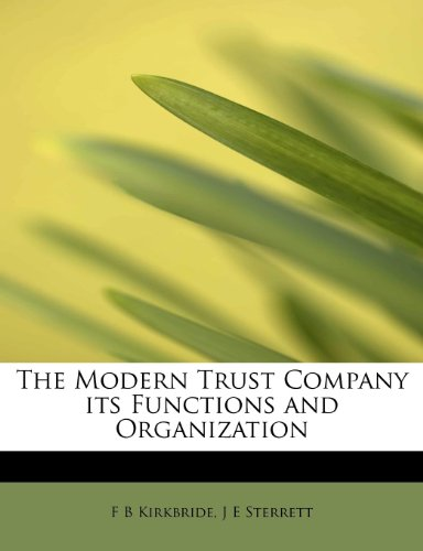 The Modern Trust Company its Functions and Organization
