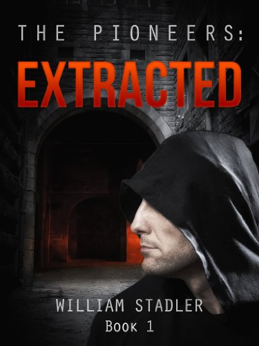 Extracted (Book 1 Of The Pioneers Saga)