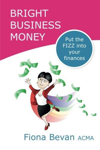 Bright Business Money: Put the FIZZ into your Finances PDF