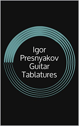 Igor Presnyakov Guitar Tablatures