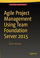 Agile Project Management using Team Foundation Server 2015 Front Cover