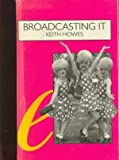img - for Broadcasting It: An Encyclopaedia of Homosexuality on Film, Radio and TV in the Uk 1923-1993 (Cassell Lesbian and Gay Studies) book / textbook / text book