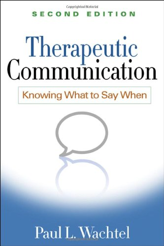 Therapeutic Communication, Second Edition: Knowing What...