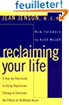 Reclaiming Your Life: A Step-by-Step...