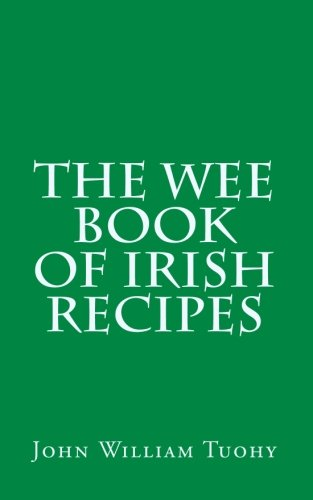 The Wee Book of Irish Recipes by John William Tuohy