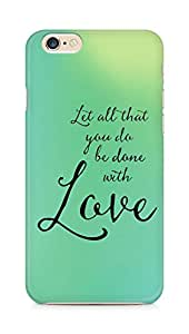 AMEZ let all that you do be done with love Back Cover For Apple iPhone 6s