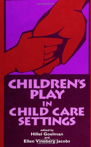 Children's Play in Child Care Settings (Suny Serie (Suny Series, Children's Play in Society)