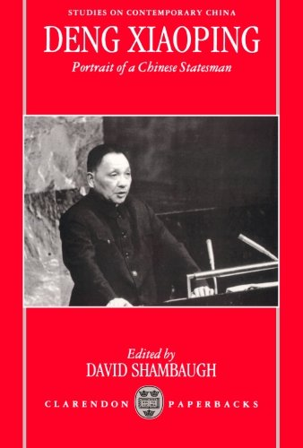 Deng Xiaoping: Portrait of a Chinese Statesman (Studies on Contemporary China)