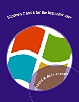 Windows 7 and 8 for the beginning user Front Cover