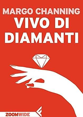 Vivo di diamanti (Italian Edition) - Kindle edition by Margo Channing