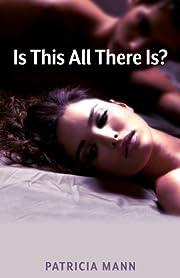 Is This All There Is? (The Is This All There Is? Series Book 1)