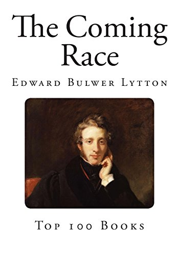 The Coming Race (Top 100 Novels)