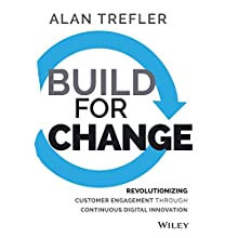 Build for Change: Revolutionizing Customer Engagement through Continuous Digital Innovation (       UNABRIDGED) by Alan Trefler Narrated by Don Sobczak