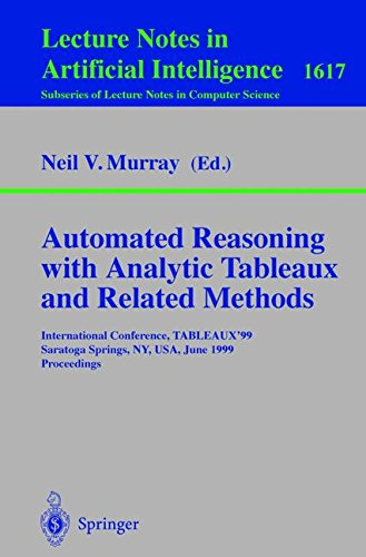 Automated Reasoning With Analytic Tableaux and Related Methods: International Conference, Tableaux '99, Saratoga Springs, Ny, Usa, June 7-11, 1999 Proceedings
