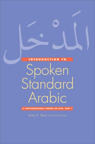 Introduction to Spoken Standard Arabic: A Conversational...