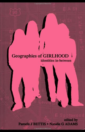 Geographies Of Girlhood: Identities In-Between (Inquiry And Pedagogy Across Diverse Contexts Series) front-1070284