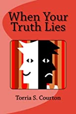 When Your Truth Lies