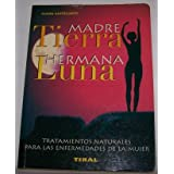 Madre Tierra Hermana Luna (Spanish Edition)