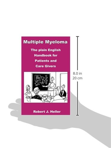 Multiple Myeloma - The Plain English Handbook for Patients and Care Givers