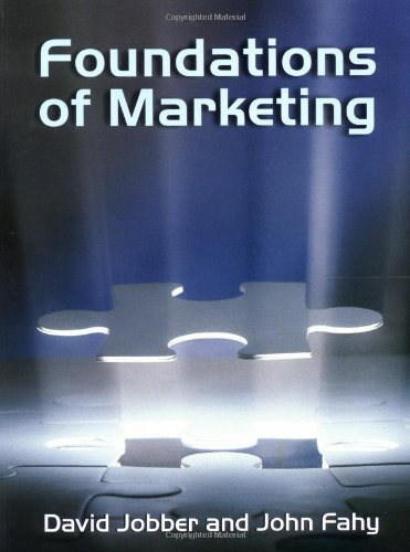 Foundations of Marketing, by David Jobber, John Fahy