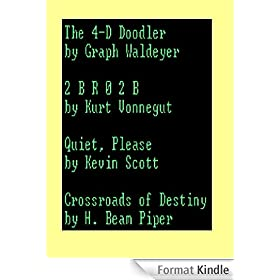 The 4-D Doodler / 2BR02B / Quiet, Please / Crossroads of Destiny (English Edition)