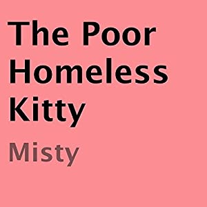 The Poor Homeless Kitty | [Misty]