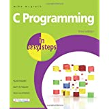 C Programming in Easy Stepsby Mike McGrath