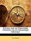 img - for Paul Millier: Etudes Sur Les Premires Priodes de La Cramique Grecque (Paperback - French); 2010 Edition book / textbook / text book