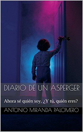 Diario de un Asperger: Ahora sé quién soy. ¿Y tú, quién eres?
