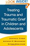 Treating Trauma and Traumatic Grief i...