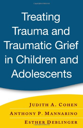 Treating Trauma and Traumatic Grief in Children and...