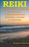 Reiki - Le reiki comme m�thode de gu�rison, d'�panouissment physique, mental et spirituel