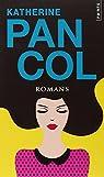 Romans : La barbare ; Les hommes cruels ne courent pas les rues ; Une si belle image par Pancol