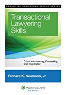 Transactional Lawyering Skills: Becoming a Deal Lawyer (Essential Lawyering Skills)