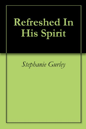 Book: Refreshed In His Spirit by Stephanie Gurley