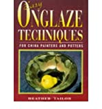 img - for [(Easy Onglaze Techniques: For China Painters and Potters )] [Author: Heather Tailor] [Jul-1997] book / textbook / text book