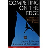 Competing on the Edge : Strategy as Structured Chaos ~ Shona L. Brown