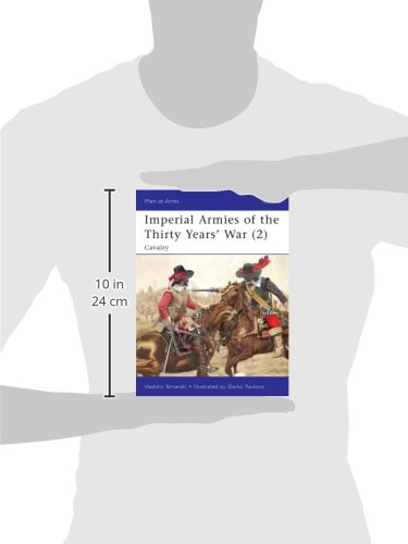 Imperial Armies of the Thirty Years' War (2): Cavalry (Men-at-Arms)