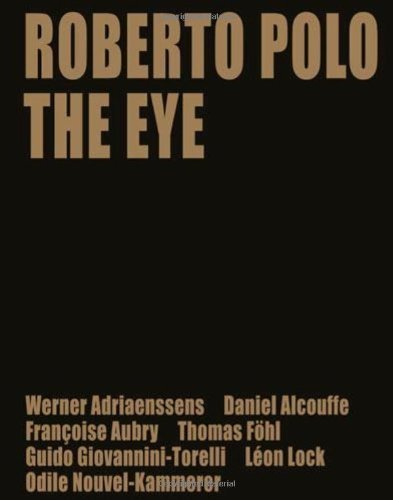 Roberto Polo: The Eye by Daniel Alcouffe (2011-11-29)