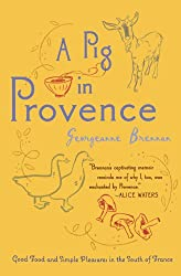 Pig in Provence: Good Food and Simple Pleasures in the South of France