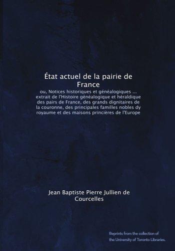 État actuel de la pairie de France: ou, Notices