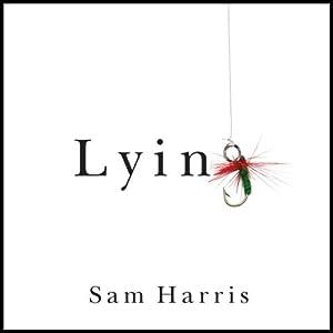 Lying Hörbuch von Sam Harris Gesprochen von: Sam Harris