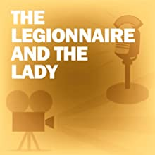 The Legionnaire and the Lady: Classic Movies on the Radio  by Lux Radio Theatre Narrated by Clark Gable, Marlene Dietrich